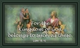"Picture of Jesus with children. ""For the Kingdom of God belongs to such as these.""  Luke 18:16"