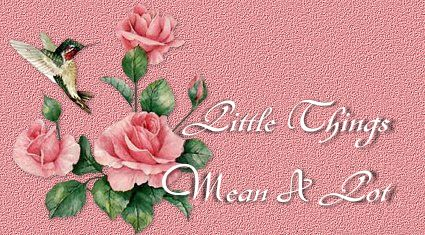 "Little Things Mean A Lot poem, enhanced with ""Little Things Mean A Lot"" MIDI."