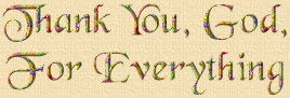 Thank you, God, for everything...