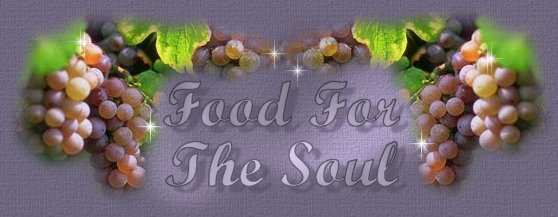 Food For The Soul... A poem of inspiration by Francine Pucillo from the City Nest of WrensWorld.com