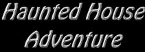 Haunted House Adventure title graphic.