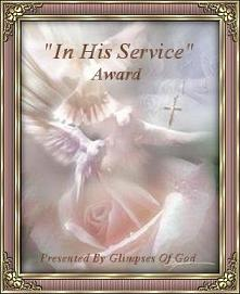 In His Service Award presented by Glimpses of God; in appreciation for your many labors of love. - 2008