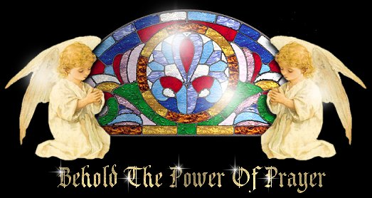 Behold The Power Of Prayer title graphic features lovely stained glass and angel image .