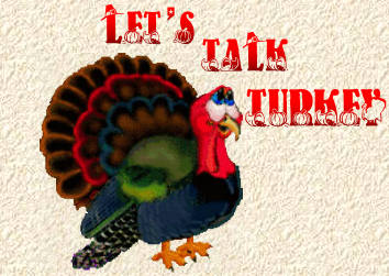 Let's Talk Turkey (title graphic).Turkey riddles and jokes just in time for the Thanksgiving and Christmas holiday season.